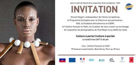 """""""Culture à porter / Culture à portée"""" - Vernissage / Défilé de mode, lundi 8 mai 2017, 6h pm, Institut Français en Haïti"""