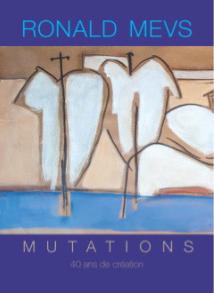 RONALD MEVS - Mutations, 40 ans de création
